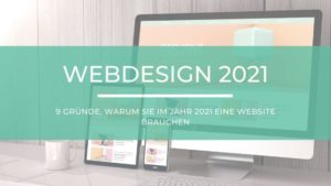 9 GRÜNDE, WARUM SIE IM JAHR 2021 EINE WEBSITE BRAUCHEN Banner